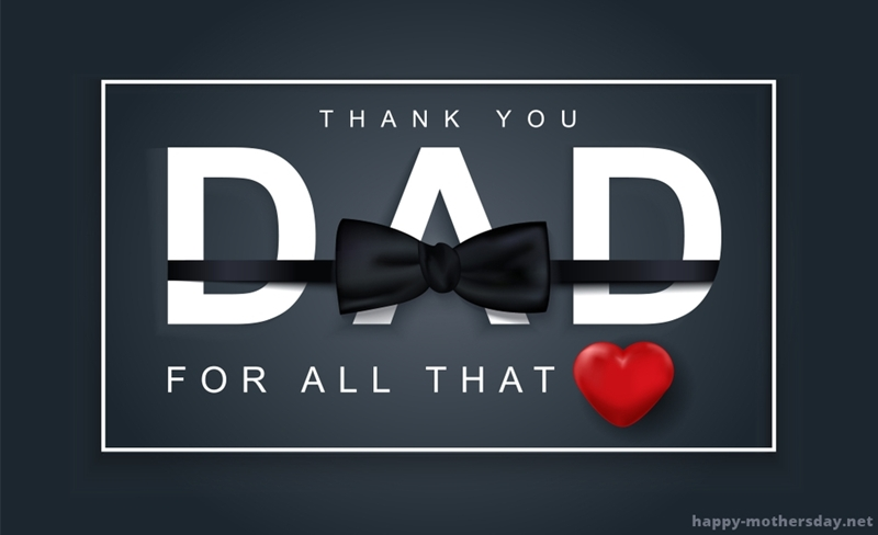 happy fathers day thank you for all your love