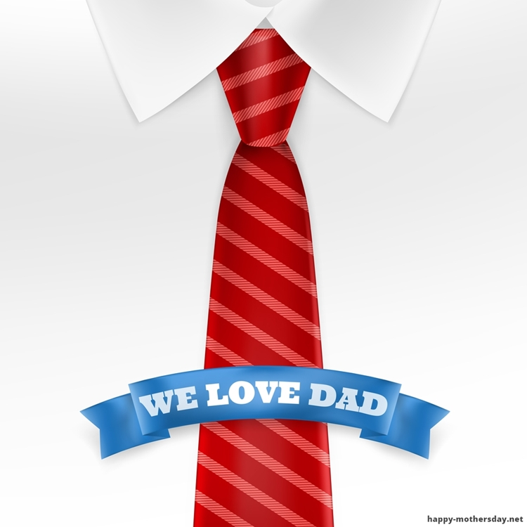 we love you dad happy fathers day